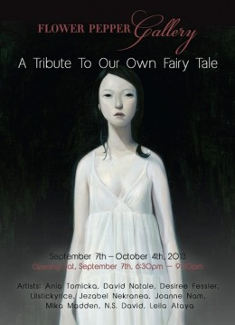 A Tribute To Our Own Fairy Tale @ Flower Pepper Gallery