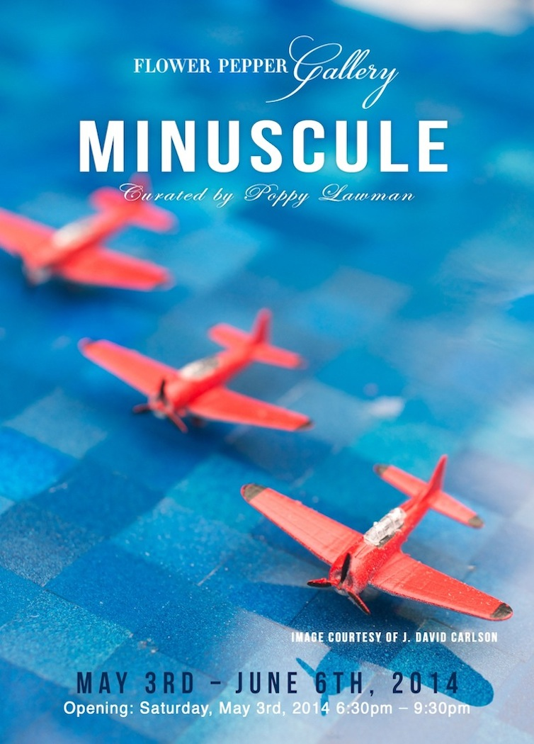 Minuscule @ Flower Pepper Gallery
