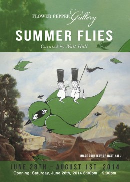 Summer Flies @ Flower Pepper Gallery