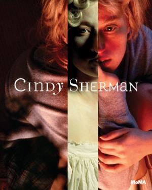 Cindy Sherman By Eva Respini. Text by Johanna Burton. Interview by John Waters.