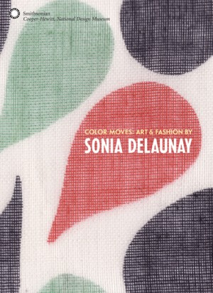 Color Moves Art and Fashion by Sonia Delaunay