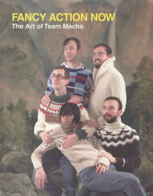 Fancy Action Now The Art of Team Macho by Magic Pony Gallery