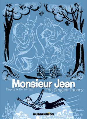 Monsieur Jean the Singles Theory by Philippe Dupuy (Story & Art) Charles Berberian (Story & Art)