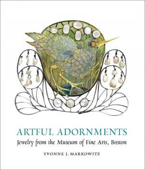 Artful Adornments ewelry from the Museum of Fine Arts by Yvonne J. Markowitz.