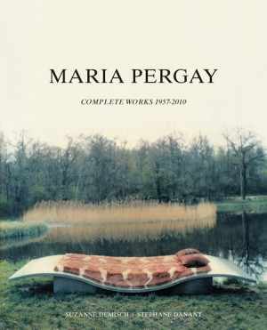 Maria Pergay Complete Works by Suzanne Demisch, Stephane Denant