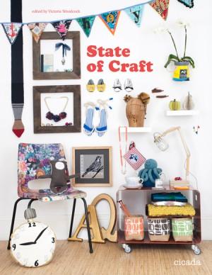 State of Craft by Victoria Woodcock, Ziggy Hanaor